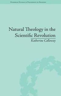 Natural Theology in the Scientific Revolution