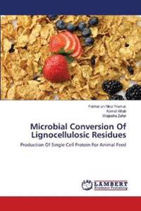 Microbial Conversion of Lignocellulosic Residues