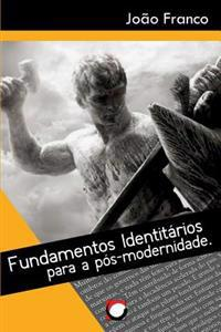 Fundamentos Identitarios Para a Pos-Modernidade