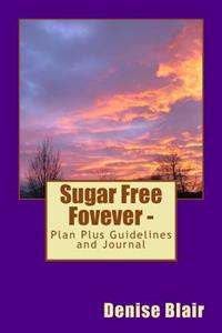 Sugar Free Fovever - Plan Plus Guidelines/Journal