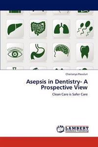Asepsis in Dentistry- A Prospective View
