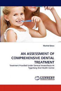 An Assessment of Comprehensive Dental Treatment