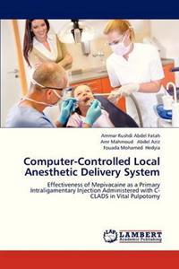 Computer-Controlled Local Anesthetic Delivery System