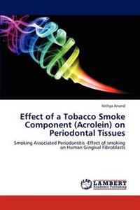 Effect of a Tobacco Smoke Component (Acrolein) on Periodontal Tissues