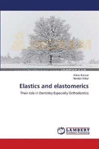 Elastics and Elastomerics