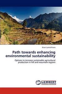 Path Towards Enhancing Environmental Sustainability
