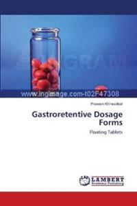 Gastroretentive Dosage Forms