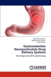 Gastroretentive Nanoparticulate Drug Delivery Systems