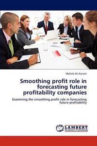Smoothing Profit Role in Forecasting Future Profitability Companies