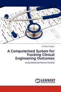 A Computerized System for Tracking Clinical Engineering Outcomes
