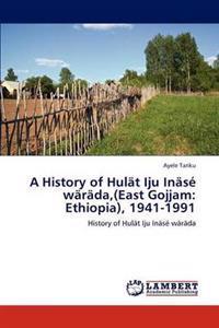 A History of Hulat Iju Inase Warada, (East Gojjam