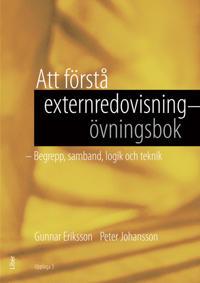 Att förstå externredovisning - Övningsbok : begrepp, samband, logik och teknik