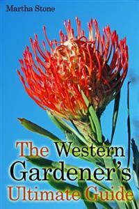 The Western Gardener?s Ultimate Guide: Expert Tips on How to Create a Western Garden at Your Own Home