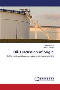 Oil. Discussion of Origin