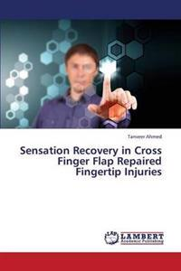 Sensation Recovery in Cross Finger Flap Repaired Fingertip Injuries