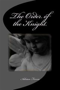 The Order of the Knight.