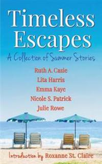 Timeless Escapes: A Collection of Summer Stories