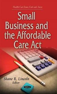 Small Business and the Affordable Care Act