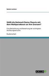 Stot Die Rational-Choice-Theorie Mit Dem Wahlparadoxon an Ihre Grenzen?