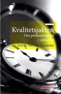 Kvalitetsjakten : om professionalitet i välfärden