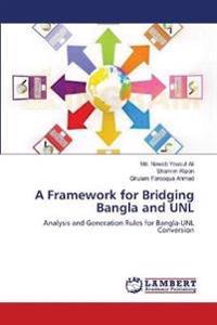 A Framework for Bridging Bangla and Unl