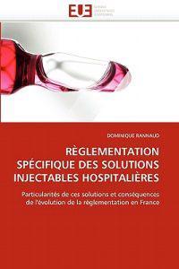 R�glementation Sp�cifique Des Solutions Injectables Hospitali�res