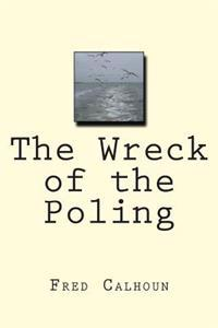 The Wreck of the Poling