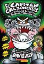 El Capitán Calzoncillos y El Diabólico Desquite del Inodoro Turbotrón 2000 (Capitán Calzoncillos #11): (spanish Language Edition of Captain Underpants