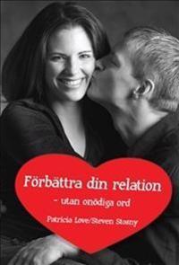Förbättra din relation - utan onödiga ord