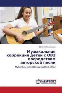 Muzykal'naya Korrektsiya Detey S Ovz Posredstvom Avtorskoy Pesni