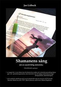 Shamanens sång : om en oundviklig människa