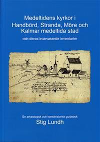 Medeltidens kyrkor i Handbörd, Stranda, Möre och Kalmar medeltida stad och deras kvarvarande inventarier