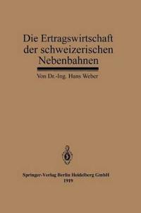 Die Ertragswirtschaft Der Schweizerischen Nebenbahnen