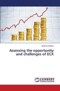 Assessing the Opportunity and Challenges of Ecx