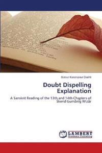 Doubt Dispelling Explanation