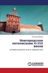 Novgorodskoe Letopisanie XI-XVII Vekov
