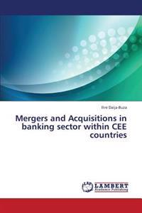 Mergers and Acquisitions in Banking Sector Within Cee Countries