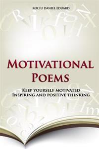 Motivational Poems: Keep Yourself Motivated. Inspiring and Positive Thinking