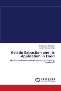 Gelatin Extraction and Its Application in Food