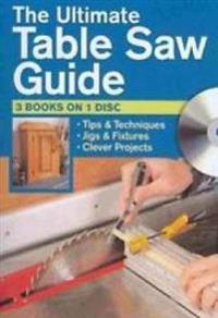 The Ultimate Table Saw Guide