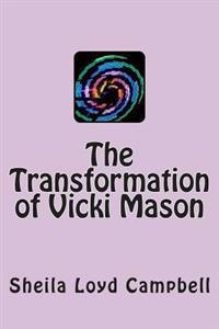 The Transformation of Vicki Mason