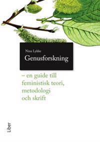Genusforskning - En guide till feministisk teori, metodologi och skrift