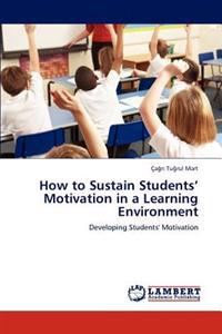 How to Sustain Students' Motivation in a Learning Environment