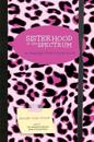 Sisterhood of the Spectrum: An Asperger Chick's Guide to Life