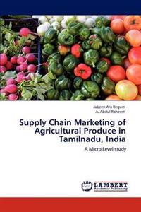 Supply Chain Marketing of Agricultural Produce in Tamilnadu, India