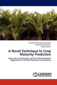 A Novel Technique in Crop Maturity Prediction