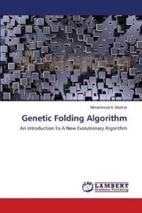 Genetic Folding Algorithm