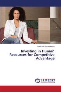 Investing in Human Resources for Competitive Advantage