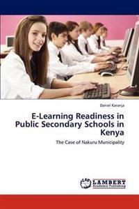 E-Learning Readiness in Public Secondary Schools in Kenya