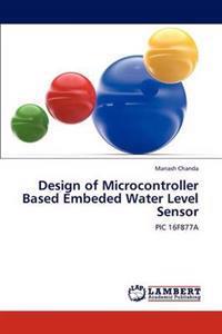 Design of Microcontroller Based Embeded Water Level Sensor